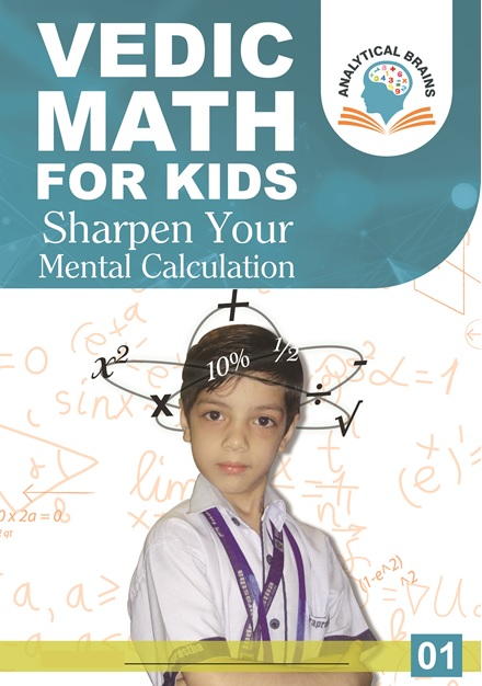 Vedic Math for School Kids- Level 01 ( 8 to 10 Years)