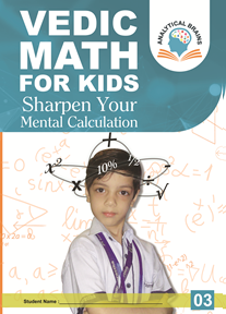 Vedic Math for School Kids- Level 03 ( 8 to 10 Years)