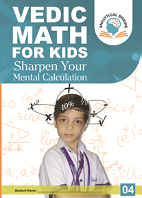 Vedic Math for School Kids- Level 04 ( 8 to 10 Years)